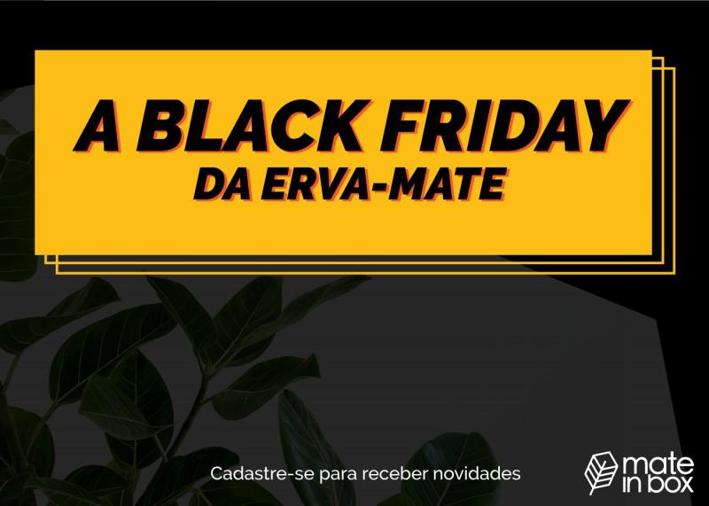 Black Friday da Erva-Mate